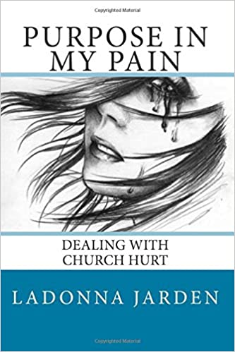 Purpose in my Pain: Dealing with Church hurt