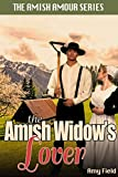 The Amish Widow's Lover: An Inspirational Amish Romance (Sweet Summer Romance Series Book 4)