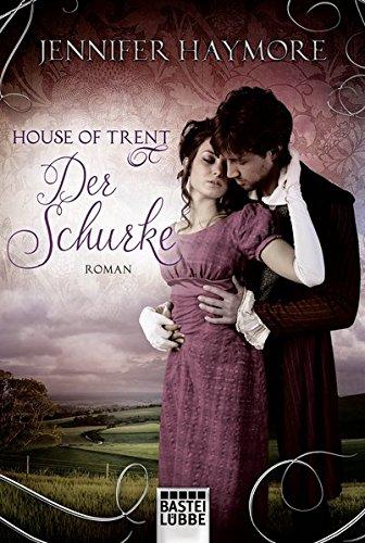 House of Trent - Der Schurke: Roman (Trent-Trilogie, Band 2)