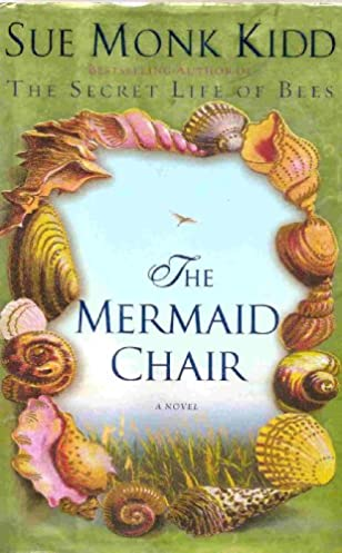 sc 1 st  Amazon.com & Mermaid Chair: Sue Monk Kidd: Amazon.com: Books