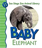 img - for Baby Elephant (San Diego Zoo Animal Library) by Julie Shively (2005-01-01) book / textbook / text book