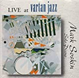 Live at Vartan Jazz: Solo Piano by Mark Soskin (1996-10-01)