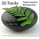 50 Tracks: Nature Sounds & Relaxing Music For Massage, Spa, Yoga, Relaxation, New Age & Healing