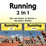 Running: Tips and Habits to Become a Successful Runner | Jason Smith