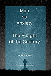 Man vs Anxiety: The F(l)ight of the Century