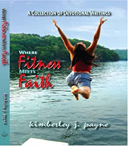 Where Fitness Meets Faith by [Payne, Kimberley ]