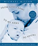From God's Arms to My Arms to Yours, Michael McLean, 1590384938
