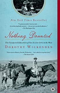 Nothing Daunted The Unexpected Education Of Two Society Girls In The West