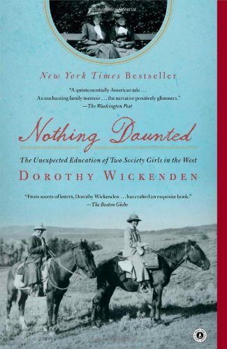 Nothing Daunted: The Unexpected Education of Two Society Girls in the - Wa Burlington Stores