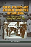 Press, Politics and National Identity in Catalonia