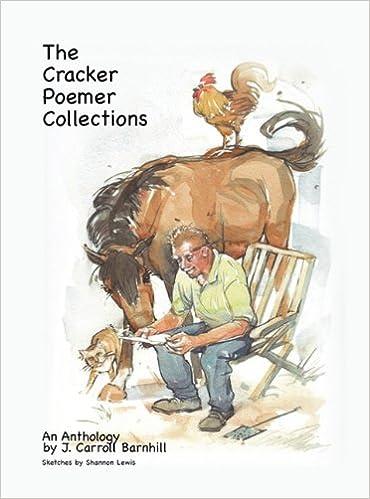 Descargar nuevos ebooks gratuitos en línea The Cracker Poemer Collections An Anthology by J. Carroll Barnhill by J. Carroll Barnhill en español PDF ePub MOBI 1609577795