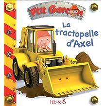 La tractopelle d'Axel (P'tit garçon t. 10) (French Edition)