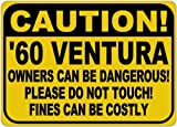 Personalized Parking Signs 1960 60 PONTIAC VENTURA Owners Can Be Dangerous Aluminum Caution Sign - 12 x 16 Inches
