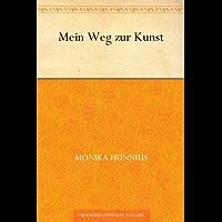 Mein Weg zur Kunst (German Edition)