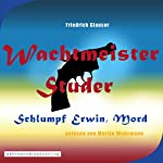 Schlumpf Erwin, Mord (Wachtmeister Studer) | Friedrich Glauser