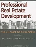 Professional Real Estate Development: The ULI Guide to the Business, Second Edition