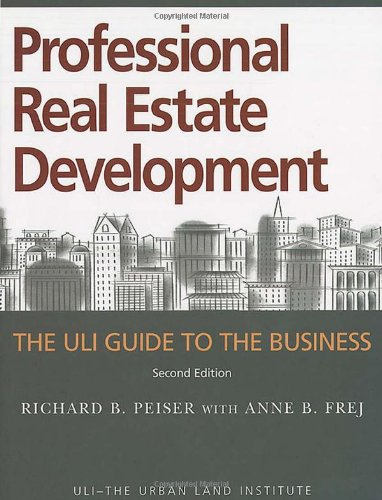 Professional Real Estate Development: The ULI Guide to the Business, Second Edition by Brand: Urban Land Institute