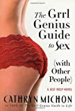 The Grrl Genius Guide to Sex (With Other People), Cathryn Michon, 0312316380
