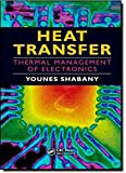 Heat Transfer: Thermal Management of Electronics