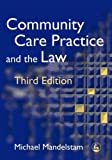 img - for Community Care Practice and the Law: Third Edition by Michael Mandelstam (2005-03-15) book / textbook / text book