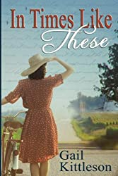 In Times Like These (Women of the Heartland) (Volume 1)