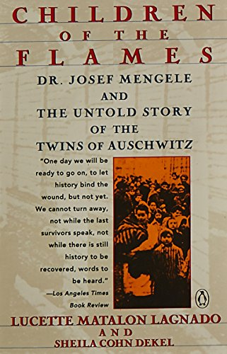 Children of the Flames: Dr. Josef Mengele and the Untold Story of the Twins of Auschwitz [Lucette Matalon Lagnado - Sheila Cohn Dekel] (Tapa Blanda)