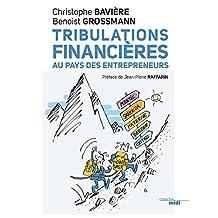 Tribulations financières au pays des entrepreneurs (DOCUMENTS) (French Edition)