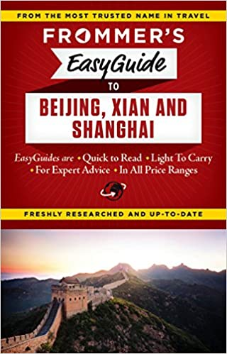 Xian and Shanghai Frommers EasyGuide to Beijing