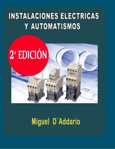 Instalaciones electricas y automatismos: Industria (Spanish Edition) [Miguel D'Addario] (Tapa Blanda)