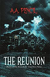 The Reunion: Book 1 of Beneath the Trap Door Series