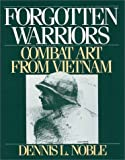 Forgotten Warriors: Combat Art from Vietnam