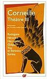 Théâtre, tome 3 : Rodogune; Héraclius; Nicomède; Œdipe; Tite et Bérénice; Suréna.