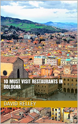 10 Must Visit Restaurants in Bologna