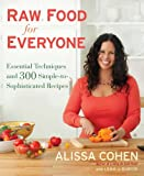 img - for Raw Food for Everyone: Essential Techniques and 300 Simple-to-Sophisticated Recipes book / textbook / text book