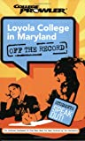 img - for Loyola College in Maryland: Off the Record (College Prowler) (College Prowler: Loyola College in Maryland Off the Record) book / textbook / text book