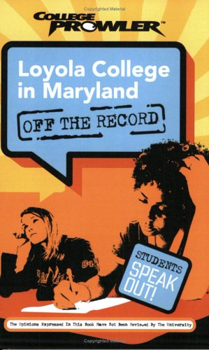 Loyola College in Maryland: Off the Record (College Prowler) (College Prowler: Loyola College in Maryland Off the Record)
