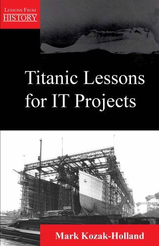 Titanic Lessons for It Projects (Lessons from History) by Brand: Multi-Media Publications Inc.