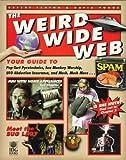 The Weird Wide Web, Erfert Fenton, 0764540041