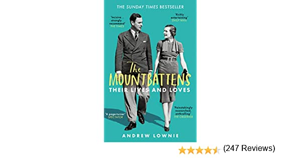 The Mountbattens: Their Lives & Loves: The Sunday Times Bestseller ...