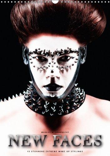 NEW FACES (Wandkalender 2014 DIN A3 hoch): 13 stunning extreme make up stylings (Monatskalender, 14 Seiten)