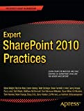 Expert SharePoint 2010 Practices, Sahil Malik and Matt Eddinger, 1430238704