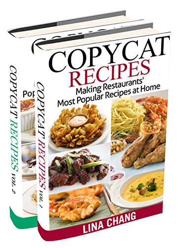 Copycat Recipes Box Set 2 Books in 1: Making Restaurants' Most Popular Recipes at Home by [Chang, Lina]