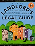 Every Landlord's Legal Guide: Leases & Rental Agreements, Deposits, Rent Rules, Liability, Discrimination, Repairs & Maintenance, Privacy, Property Managers, Problem Tenants