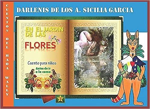En el jardín de las flores: Cuento para niños (Cuentos del Hada ...