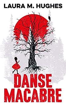 Danse Macabre by [Hughes, Laura M.]