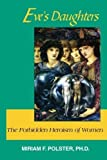 img - for Eve's Daughters: The Forbidden Heroism of Women by Miriam F. Polster (1992-01-01) book / textbook / text book