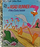 The Road Runner: A Very Scary Lesson (A Little Golden Book)
