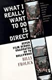 img - for What I Really Want to Do Is Direct book / textbook / text book