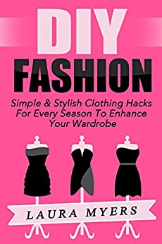 DIY Fashion: Simple & Stylish Clothing Hacks For Every Season To Enhance Your Wardrobe (Fashion, Style, Stylish, Simple, Clothing Hacks, Trendy, Wardrobe, ... crochet, knitting, household hacks, DIY)