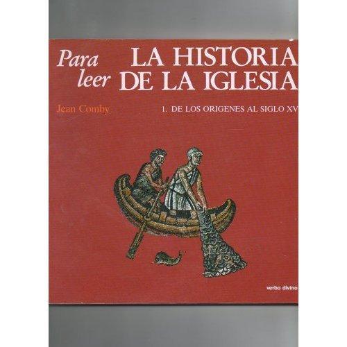 Download Para Leer La Historia De La Iglesia 1. De Los Origenes Al Siglo XV PDF